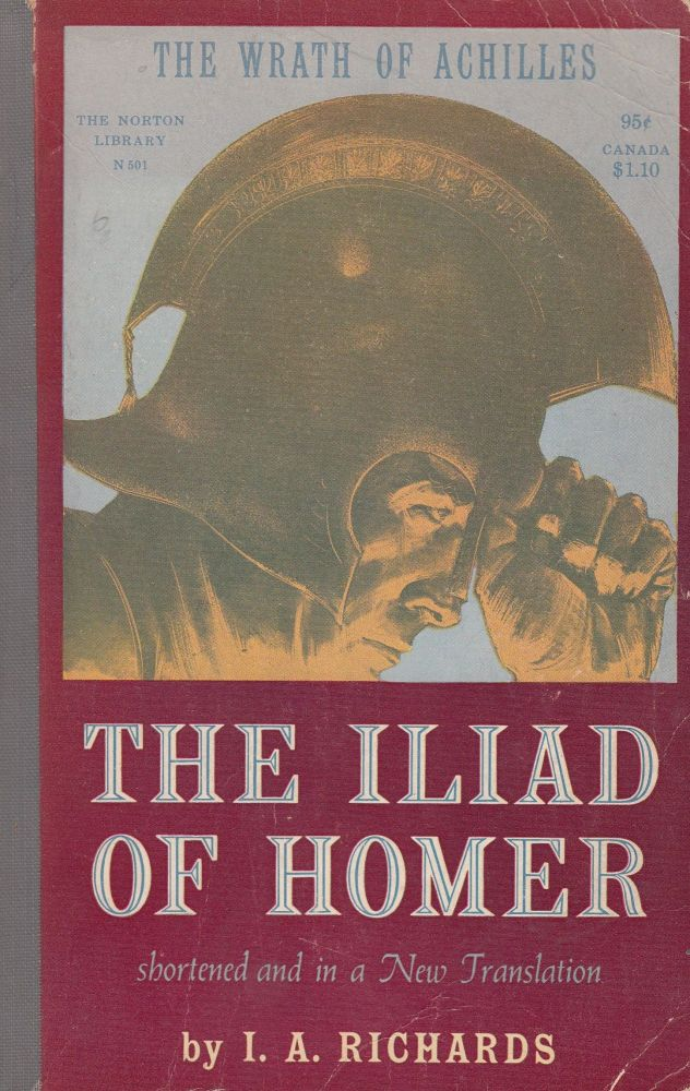 The Iliad of Homer: The Wrath of Achilles (Shortened and in a New Translation). I A. Richards, Homer.