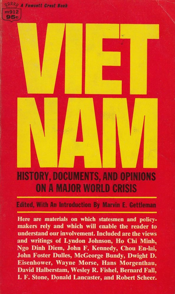 Vietnam: History, Documents, and Opinions on a Major World Crisis. Marvin E. Gettleman.