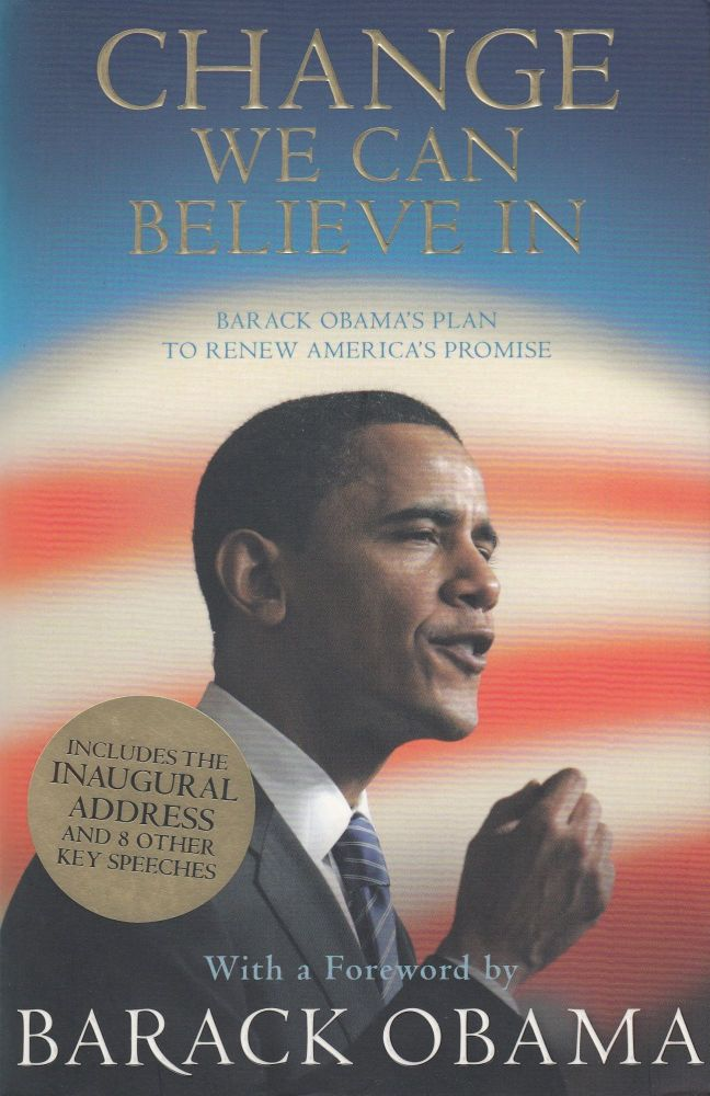 Change We Can Believe In: Barack Obama's Plan to Renew America's Promise. Barack Obama.