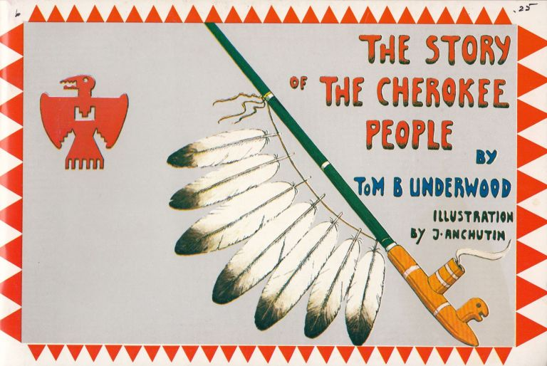 The Story of the Cherokee People. Thomas Bryan Underwood.