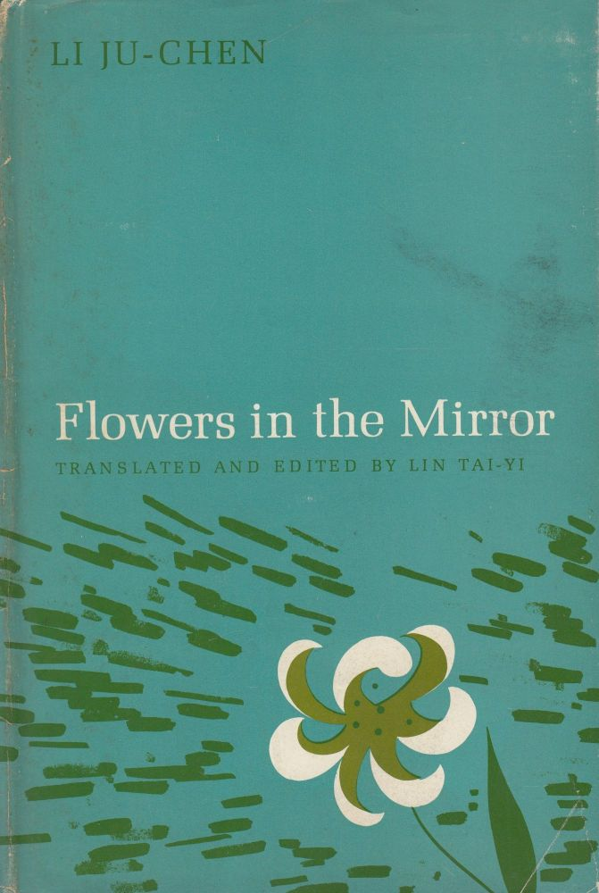 Flowers in the Mirror. Li Ju-Chen.