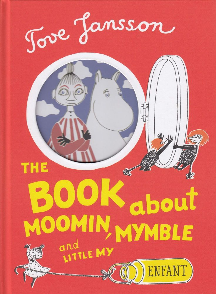 The Book about Moomin, Mymble and Little My. Sophie Hannah Tove Jansson, tr.