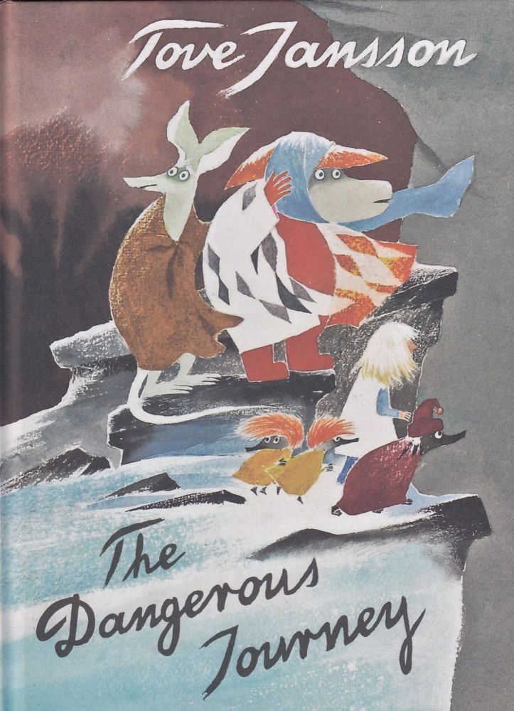 The Dangerous Journey: A Tale of Moomin Valley. Sophie Hannah Tove Jansson, tr.