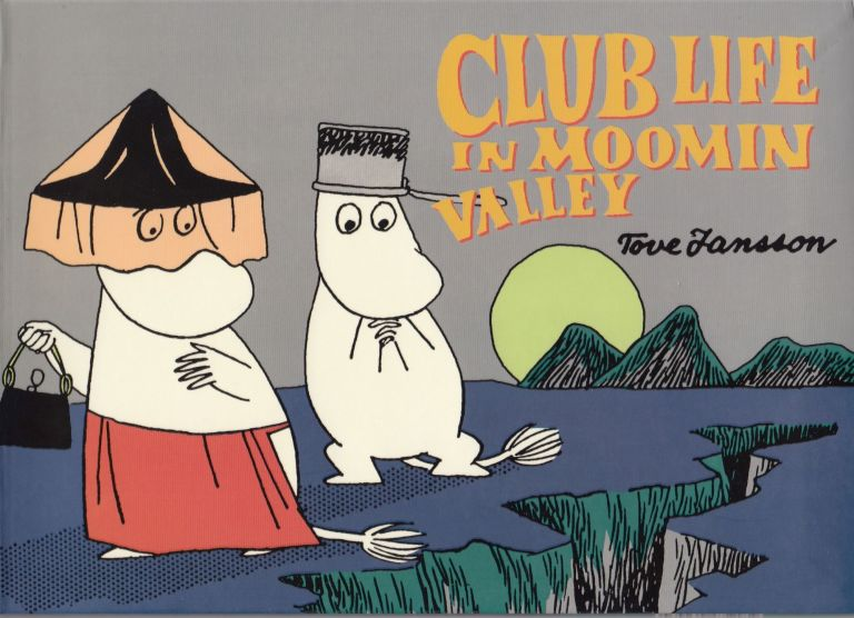 Club Life in Moomin Valley. Tove Jansson.