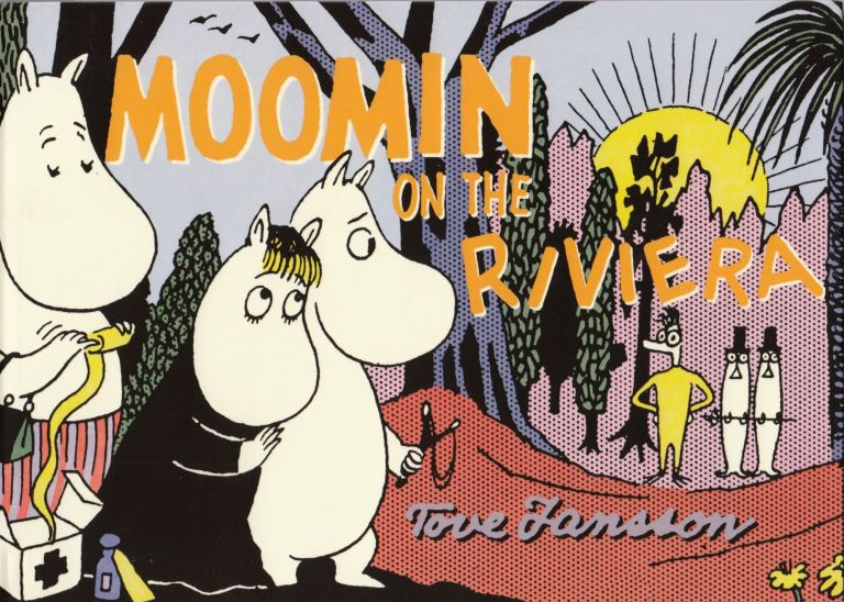 Moomin on the Riviera. Tove Jansson.