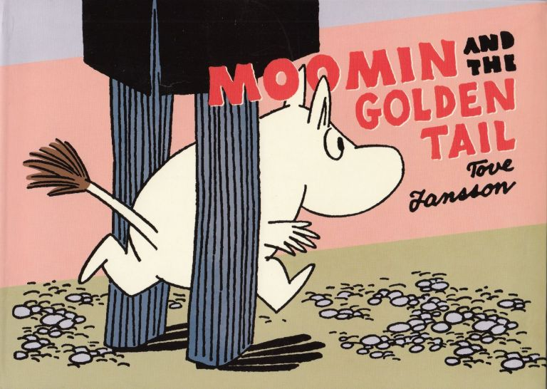 Moomin and the Golden Tail. Tove Jansson.