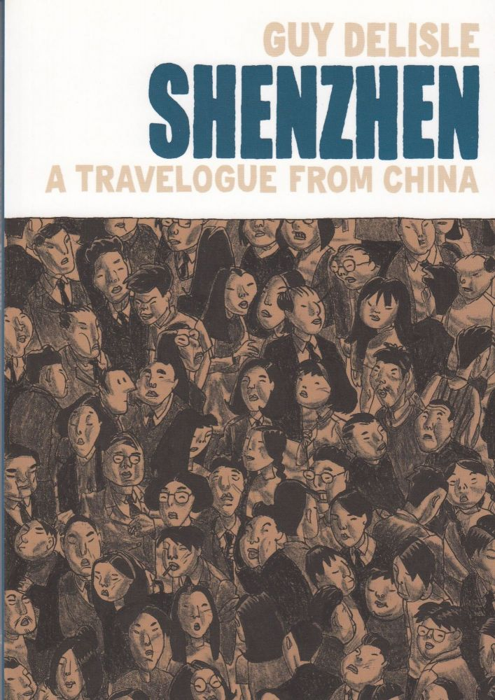 Shenzhen: A Travelogue From China. Guy Delisle.