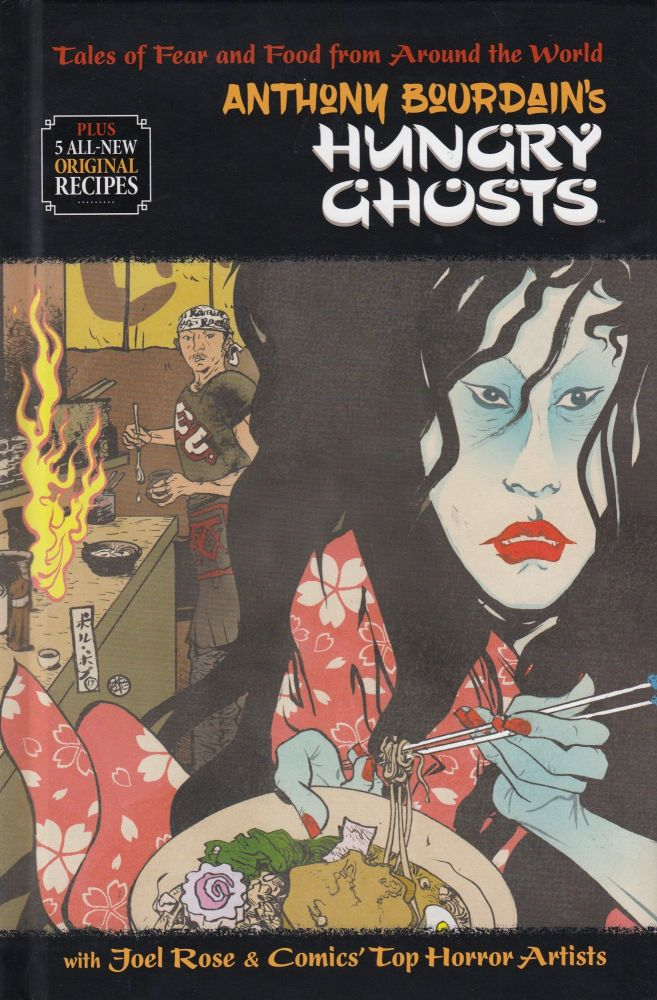 Anthony Bourdain's Hungry Ghosts. Joel Rose Anthony Bourdain.