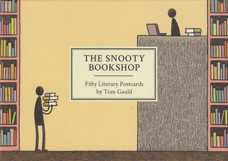 The Snooty Bookshop: Fifty Literary Postcards by Tom Gauld. Tom Gauld.