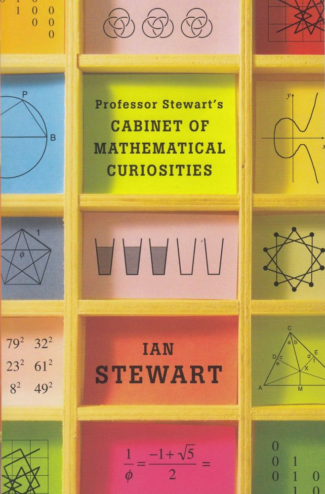 Professor Stewart's Cabinet of Mathematical Curiosities. Ian Stewart.