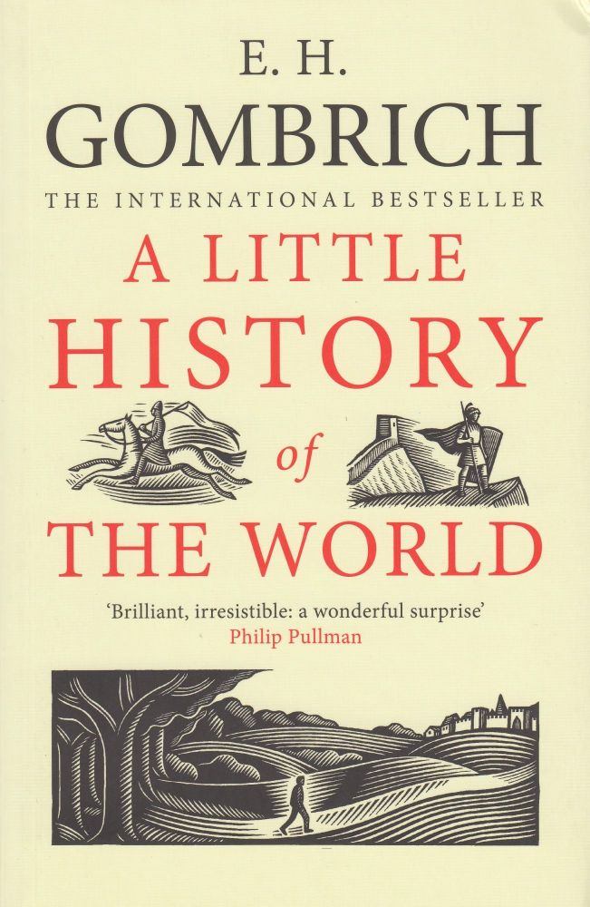 A Little History of the World. Caroline Mustill E H. Gombrich, tr.