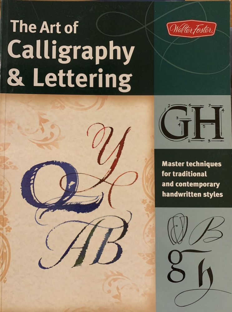 The Art of Calligraphy & Lettering: Master techniques for traditional and contemporary handwritten styles (Collector's Series). Cari Ferraro.