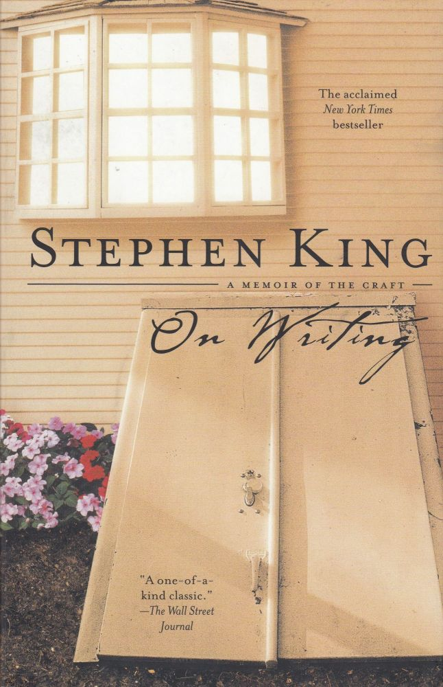 On Writing: A Memoir of the Craft. Stephen King.