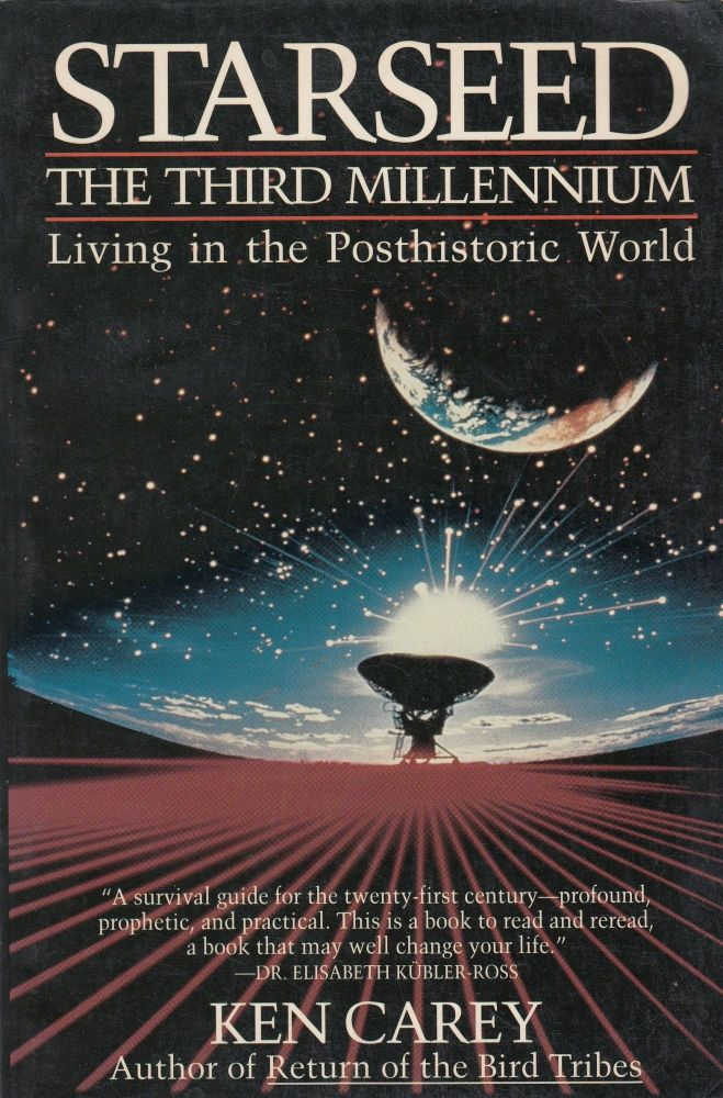 Starseed: The Third Millennium - Living in the Posthistoric World. Ken Carey.