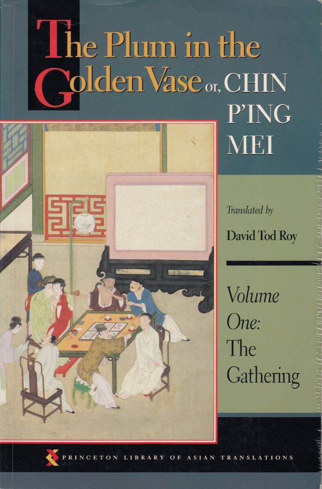 The Plum in the Golden Vase or, Chin P'ing Mei (Volume One: The Gathering). David Tod Roy, tr.