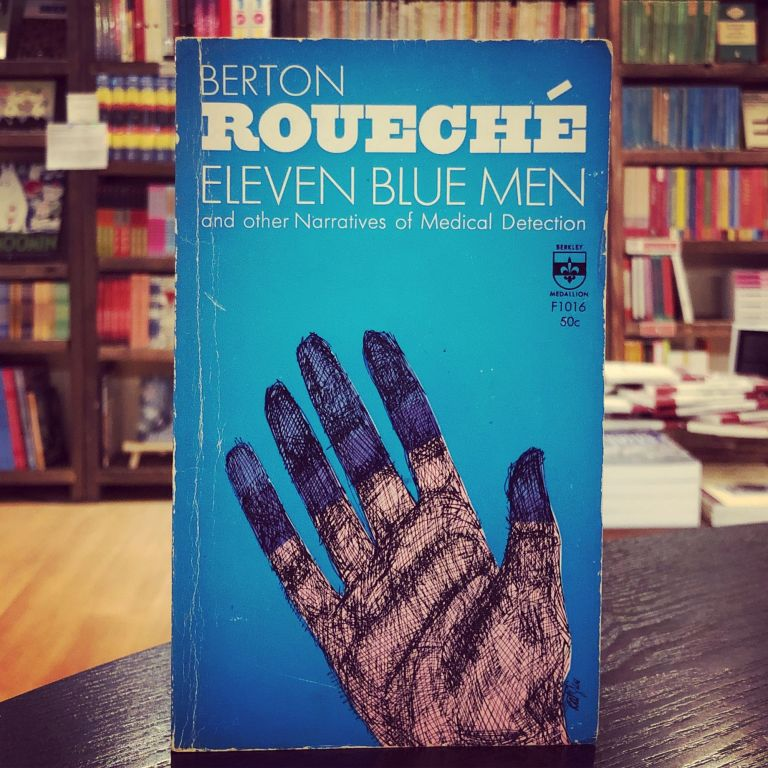 Eleven Blue Men and other Narratives of Medical Detection. Berton Roueche.