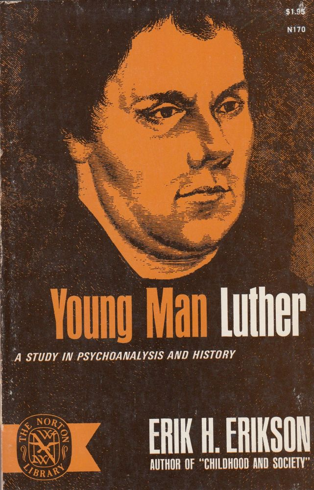 Young Man Luther: A Study in Psychoanalysis and History (The Norton Library). Erik H. Erikson.