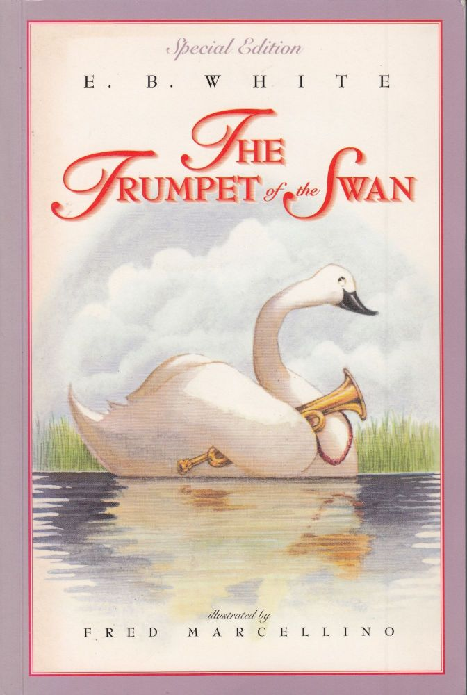The Trumpet of the Swan (Special Edition). E B. White.