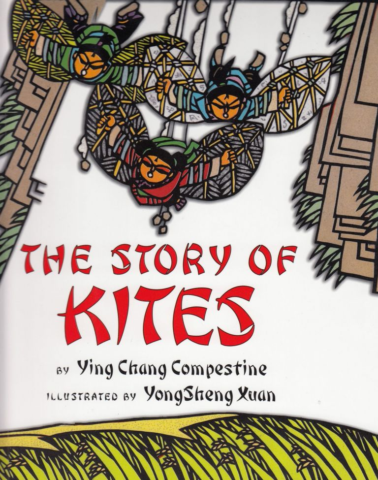The Story of Kites. Ying Chang Compestine.