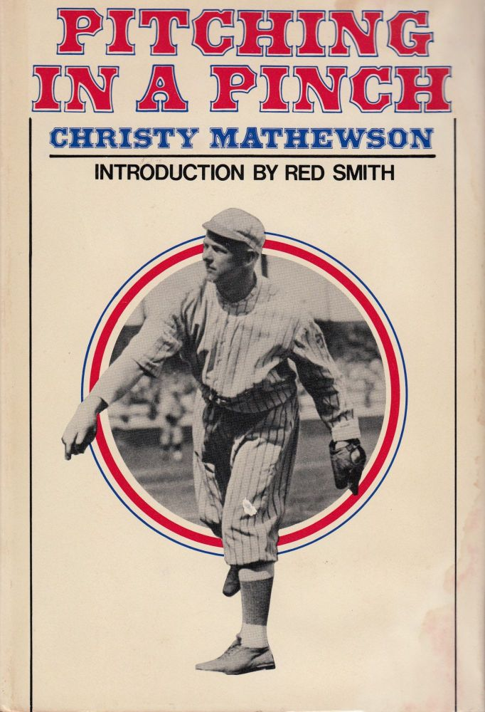 Pitching In a Pinch or Baseball From the Inside. Christy Mathewson.