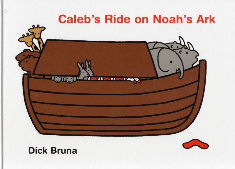 Caleb's Ride on Noah's Ark. Dick Bruna.