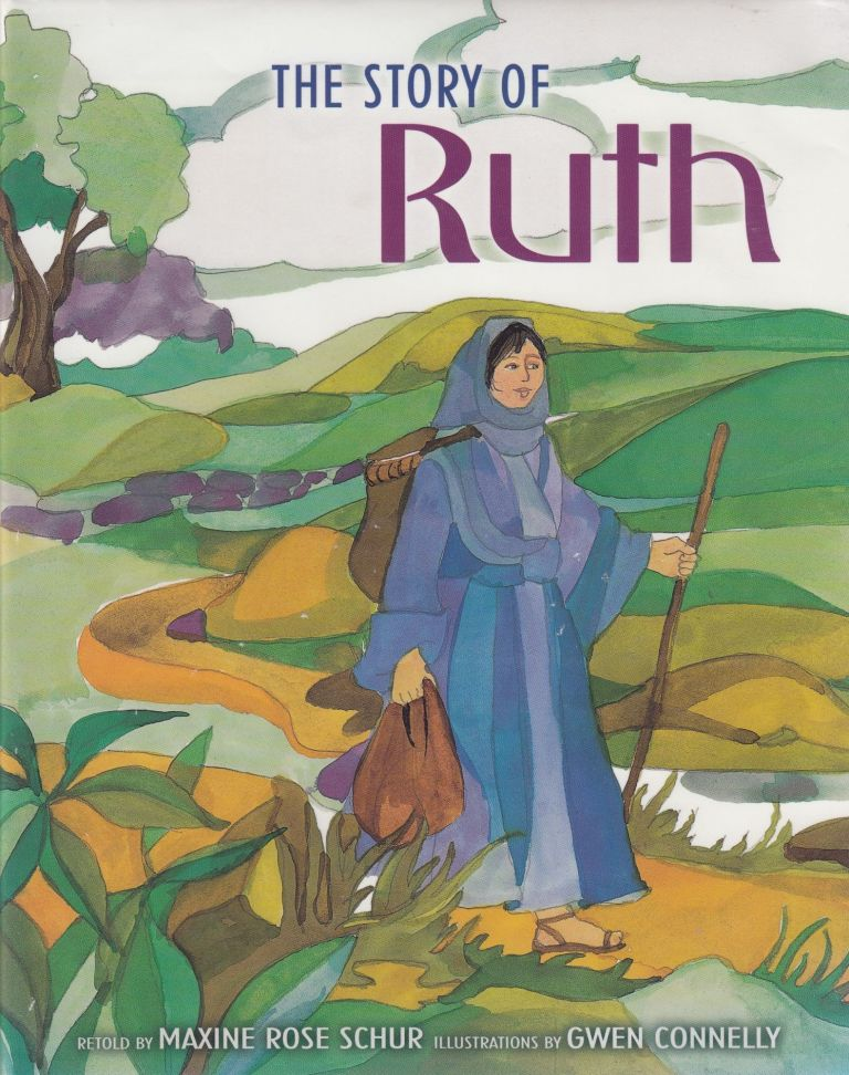 The Story of Ruth. Maxine Rose Schur.