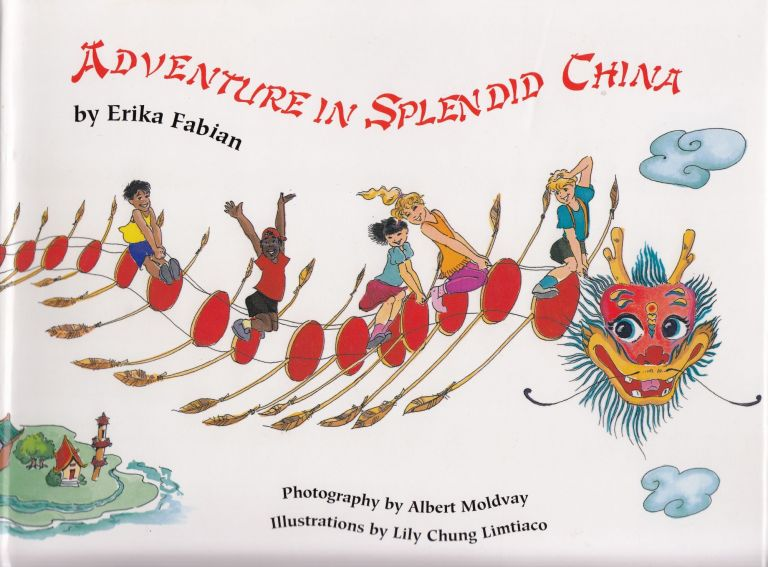 Adventure in Splendid China. Erika Fabian.