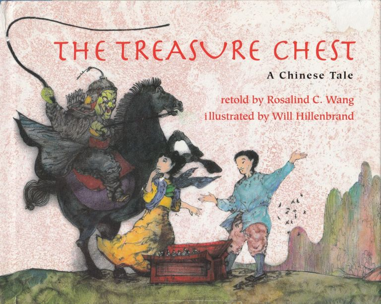 The Treasure Chest: A Chinese Tale. Rosalind C. Wang.