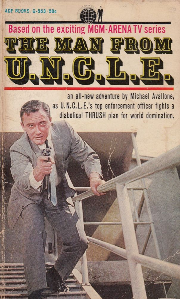 The Man from U.N.C.L.E. Based on the MGM television series. Michael Avallone.