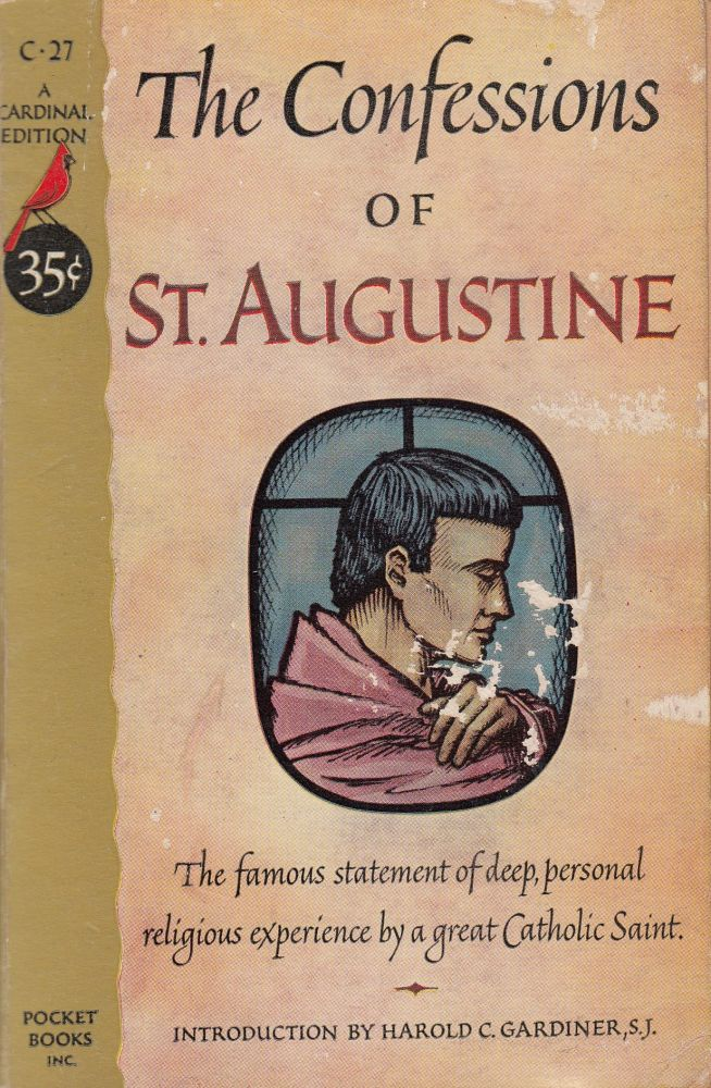 The Confessions of St. Augustine. S. J. Harold C. Gardiner, intro.