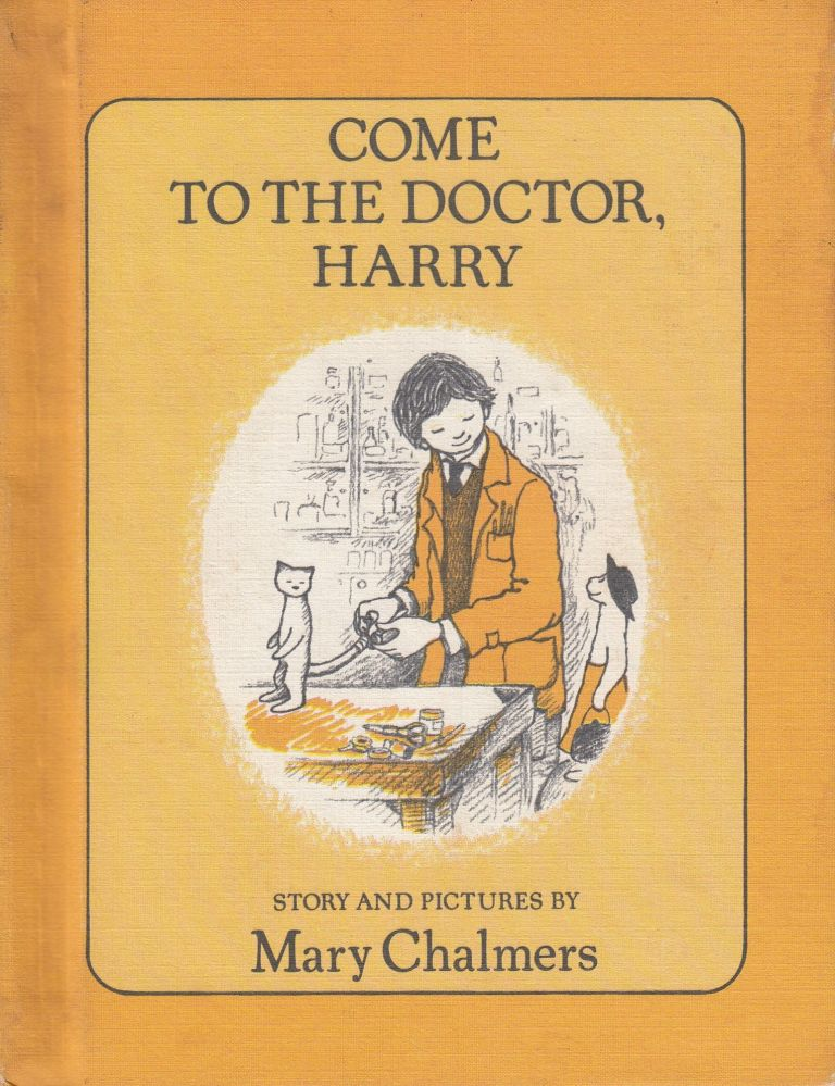 Come to the Doctor, Harry. Mary Chalmers.