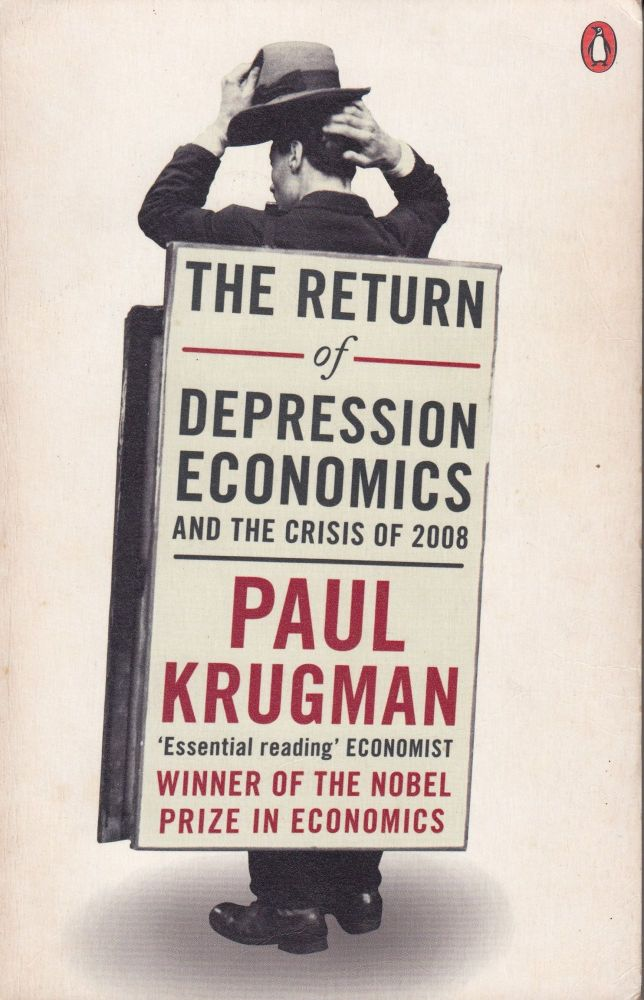 The Return of Depression Economics and the Crisis of 2008. Paul Krugman.