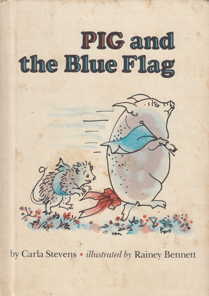 Pig and the Blue Flag. Carla Stevens.