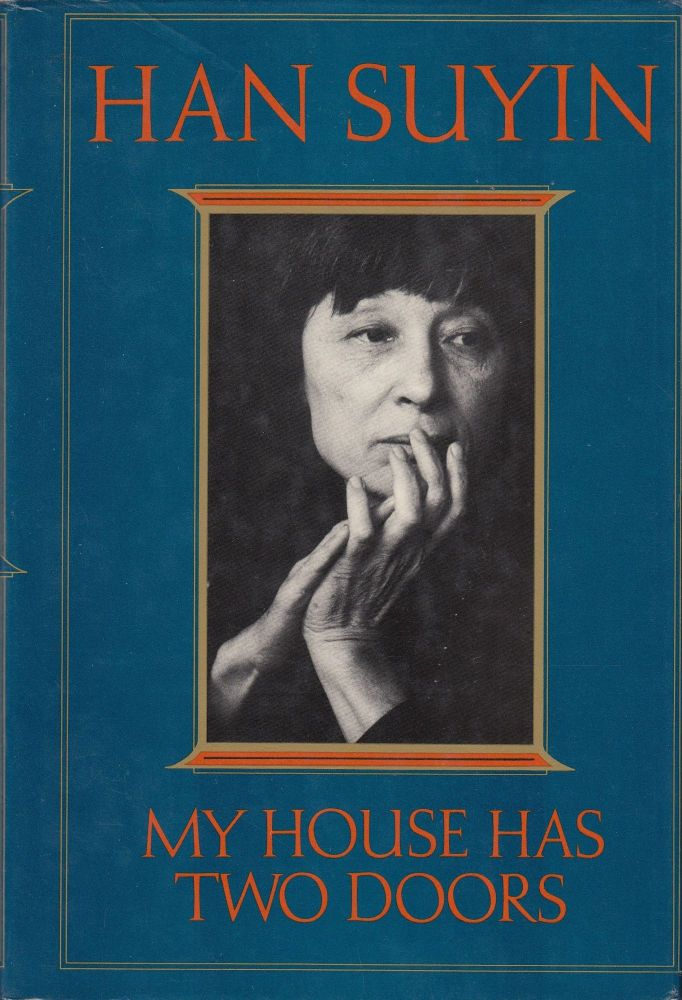 My House Has Two Doors. Han Suyin.
