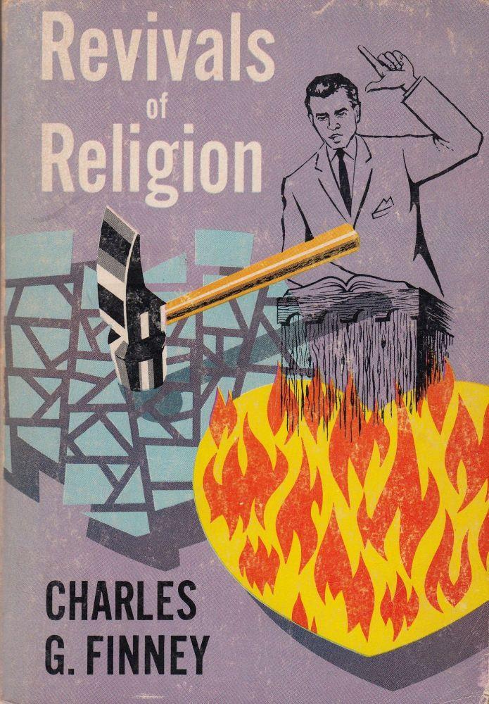Revivals of Religion. Charles G. Finney.