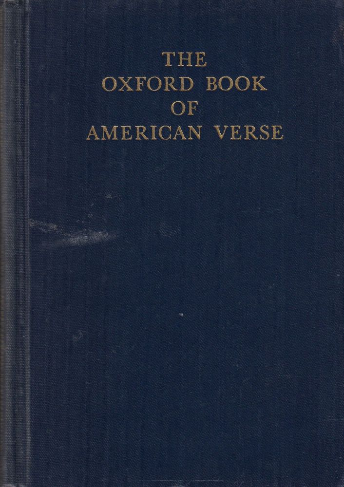 The Oxford Book of American Verse. F O. Matthiessen.