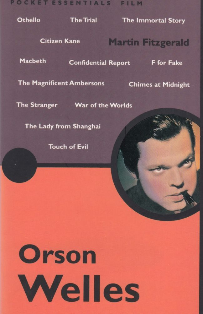 The Pocket Essential Orson Welles. Martin Fitzgerald.