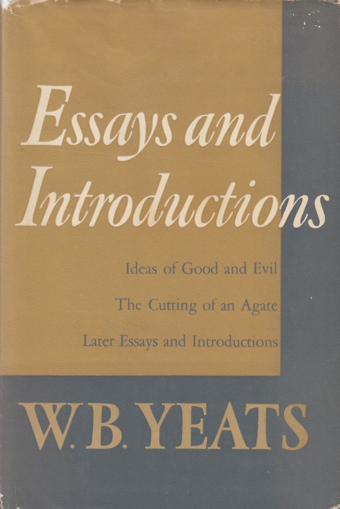 Essays and Introductions. William Butler Yeats.