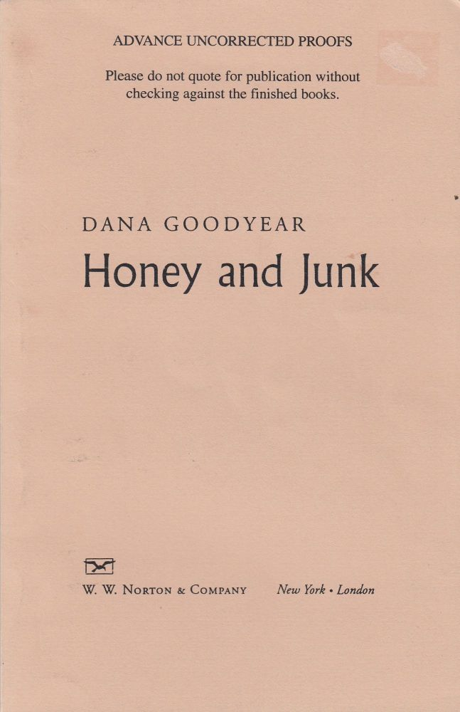 Honey and Junk. Dana Goodyear.