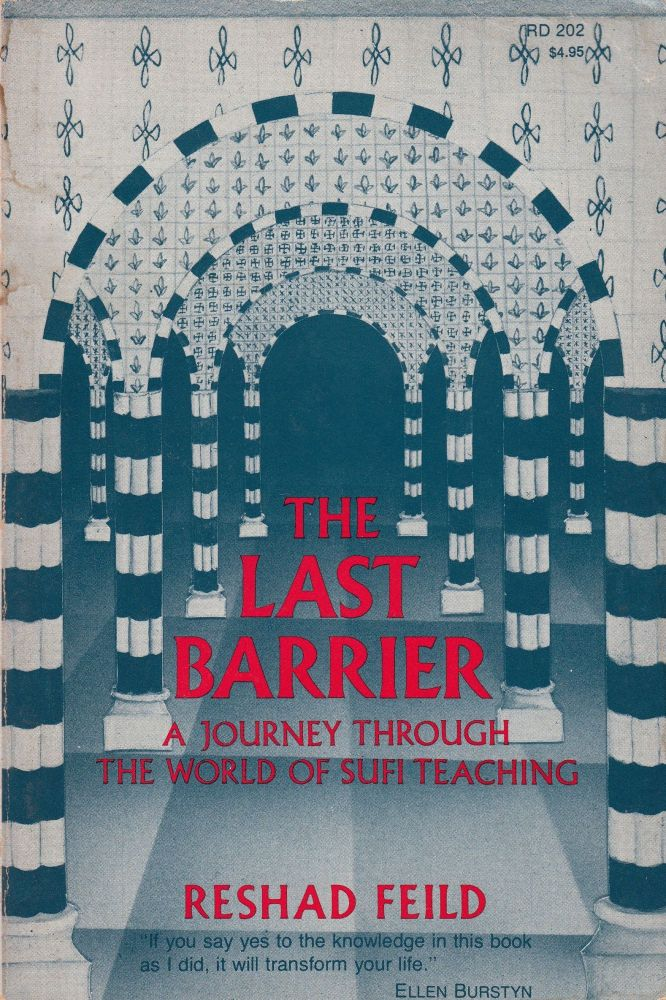 The Last Barrier: A Journey Through the World of Sufi Teaching. Reshad Feild.