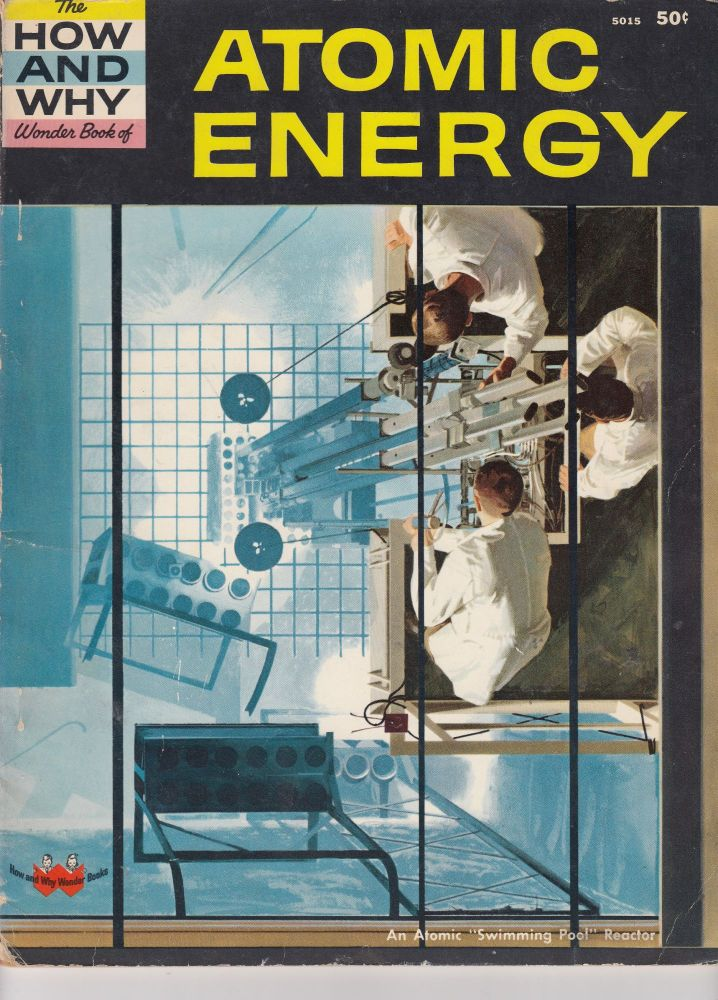 The How and Why Wonder Book of Atomic Energy. Donald Barr.