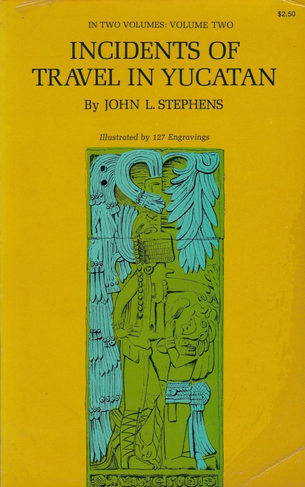 Incidents of Travel in Yucatan (Volume 2 of 2). John L. Stephens.