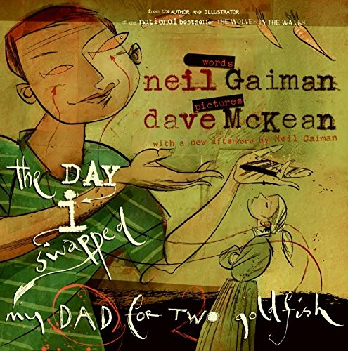 The Day I Swapped My Dad For Two Goldfish. Neil Gaiman.