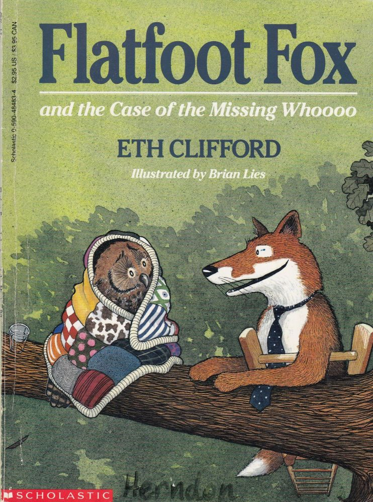Flatfoot Fox and the Case of the Missing Whoooo. Eth Clifford.