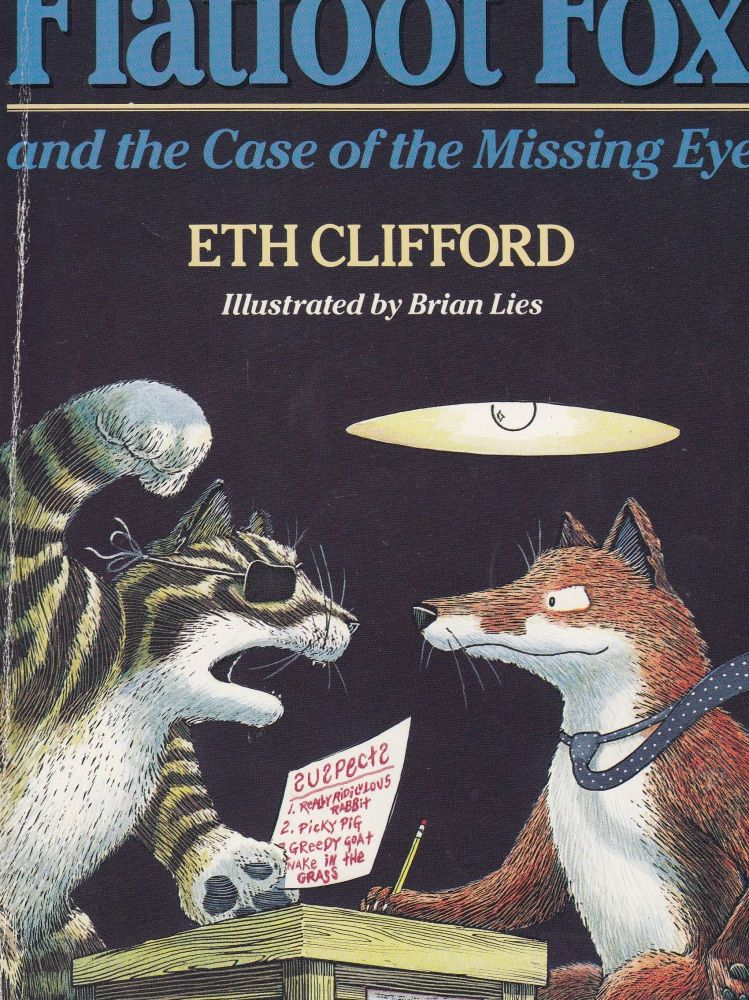 Flatfoot Fox and the Case of the Missing Eye. Eth Clifford.