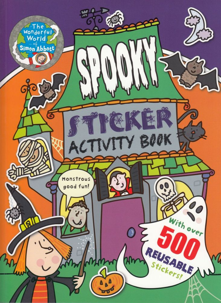 Spooky Sticker Activity Book with over 500 Reusable Stickers. Anna Bowles.