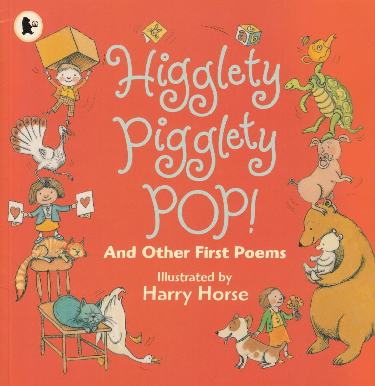 Higglety Pigglety POP! And Other First Poems
