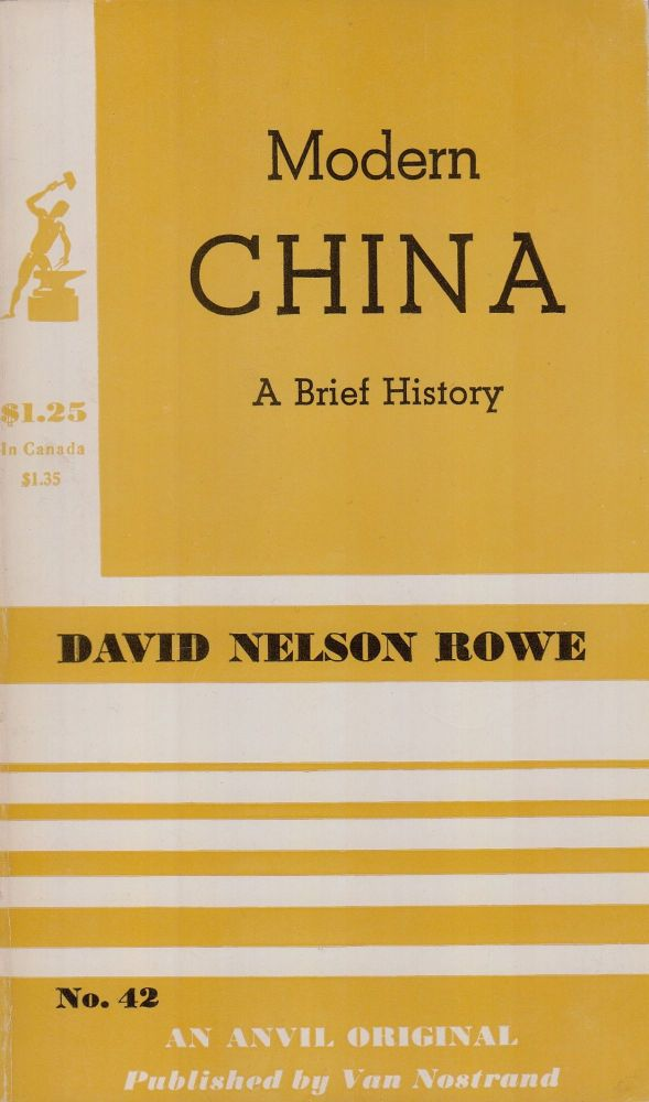 Modern China: A Brief History. David Nelson Rowe.