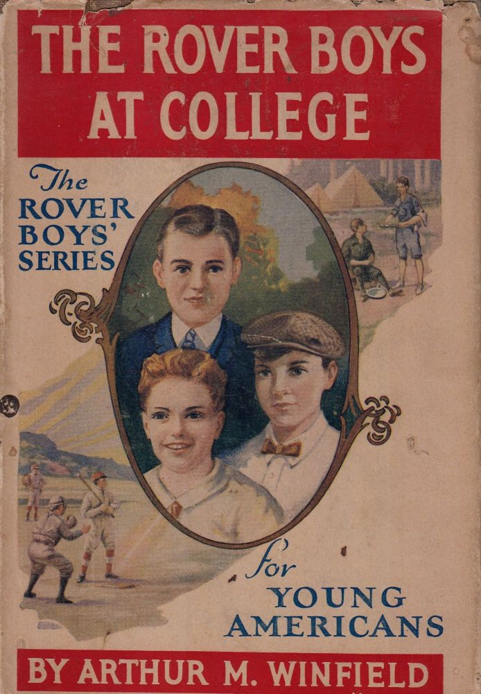 The Rover Boys at College or The Right Road and the Wrong (The Rover Boys' Series for Young Americans). Arthur M. Winfield.