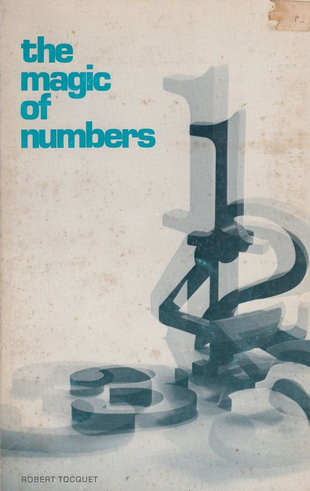 The Magic of Numbers. Denis Weaver Robert Tocquet, tr.